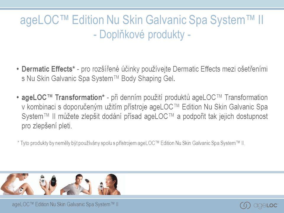 ageLOC™ Edition Nu Skin Galvanic Spa System™ II - Doplňkové produkty - Dermatic Effects* - pro rozšířené účinky používejte Dermatic Effects mezi ošetřeními s Nu Skin Galvanic Spa System™ Body Shaping Gel.