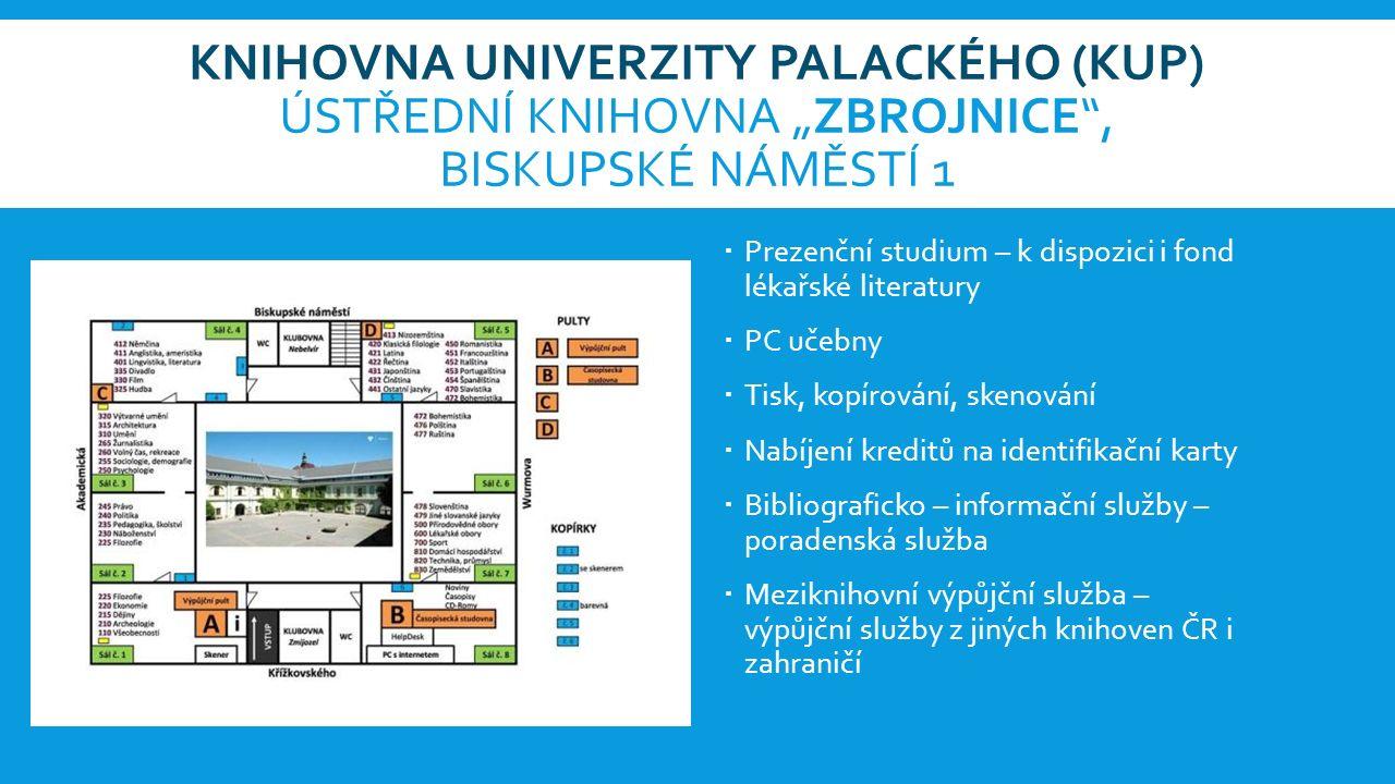 KUP OBOROVÁ KNIHOVNA LÉKAŘSKÉ FAKULTY (KLF)  Adresa:  Oborová knihovna Lékařské fakulty Univerzity Palackého v Olomouci, Hněvotínská 3, 775 03 Olomouc  Vedoucí: Mgr.