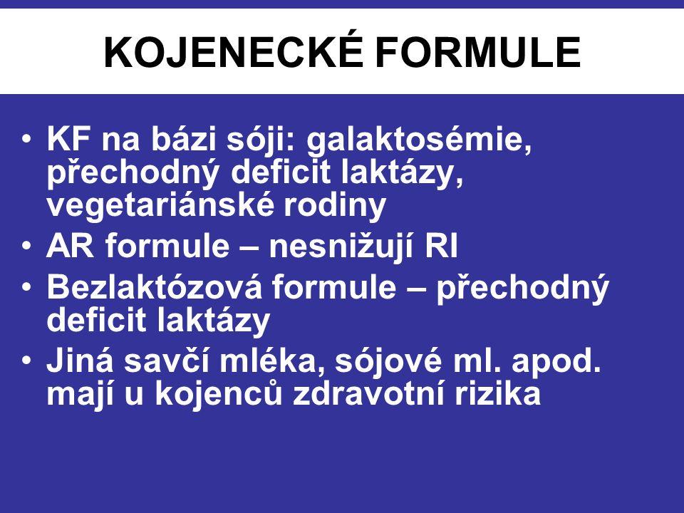 NOVOROZENCI S (E,V)LBW Kojení (MM) IUGR, EUGR: –fortifikace –(+ postdischarge formule) –minerálová suplementace (Formule pro nedonošené děti) – do 40.T.
