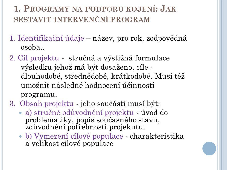 1. P ROGRAMY NA PODPORU KOJENÍ : J AK SESTAVIT INTERVENČNÍ PROGRAM 1.