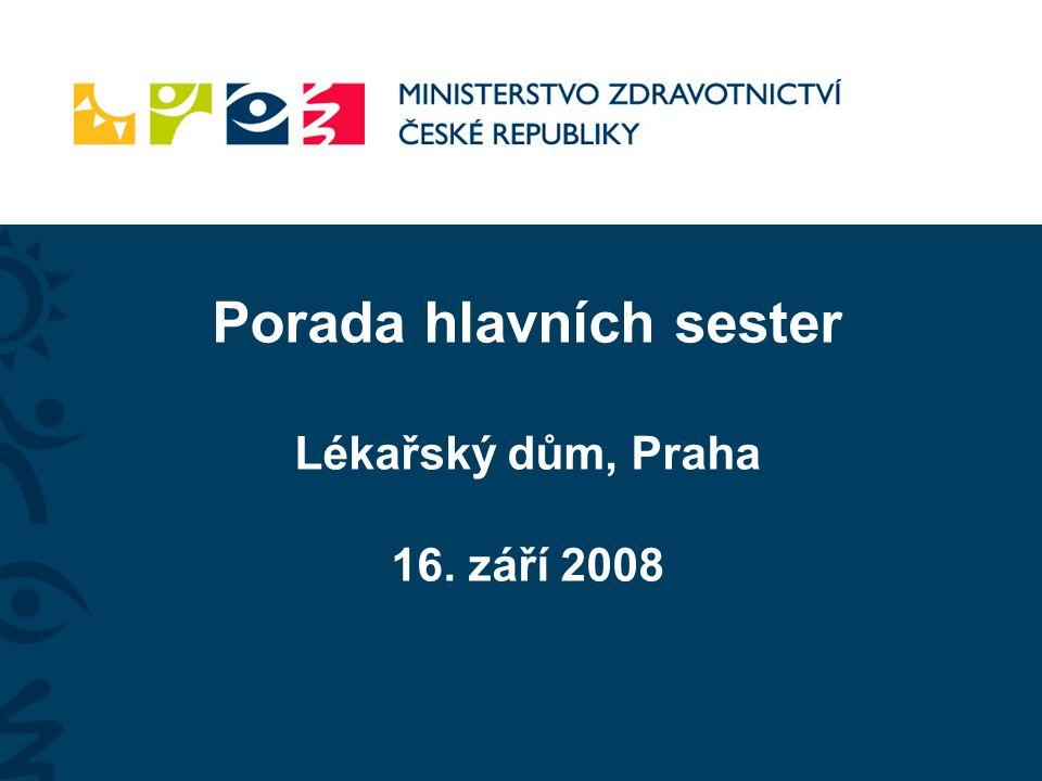 Porada hlavních sester Lékařský dům, Praha 16. září 2008