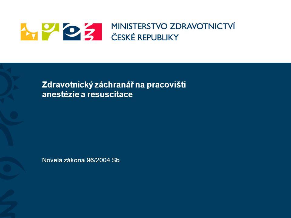 Zdravotnický záchranář na pracovišti anestézie a resuscitace Novela zákona 96/2004 Sb.