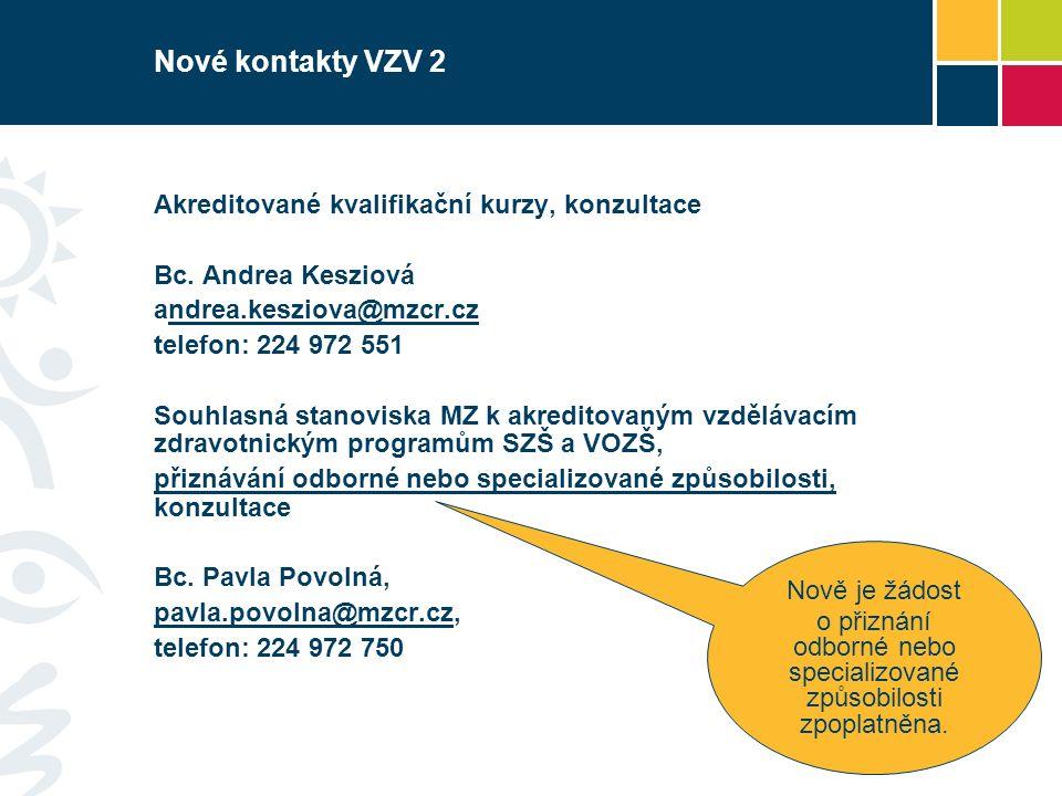 Nové kontakty VZV 2 Akreditované kvalifikační kurzy, konzultace Bc.