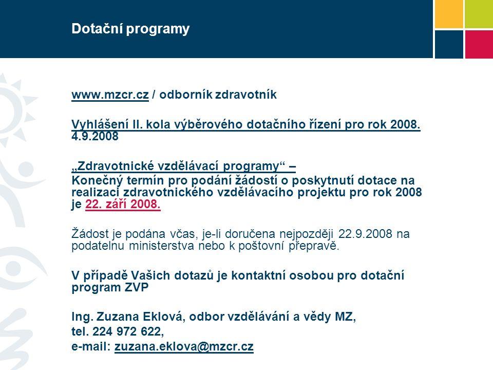 Dotační programy www.mzcr.czwww.mzcr.cz / odborník zdravotník Vyhlášení II.