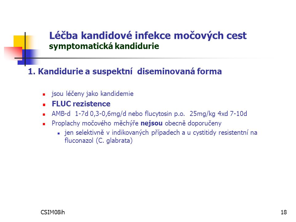 CSIM08ih18 Léčba kandidové infekce močových cest symptomatická kandidurie 1.
