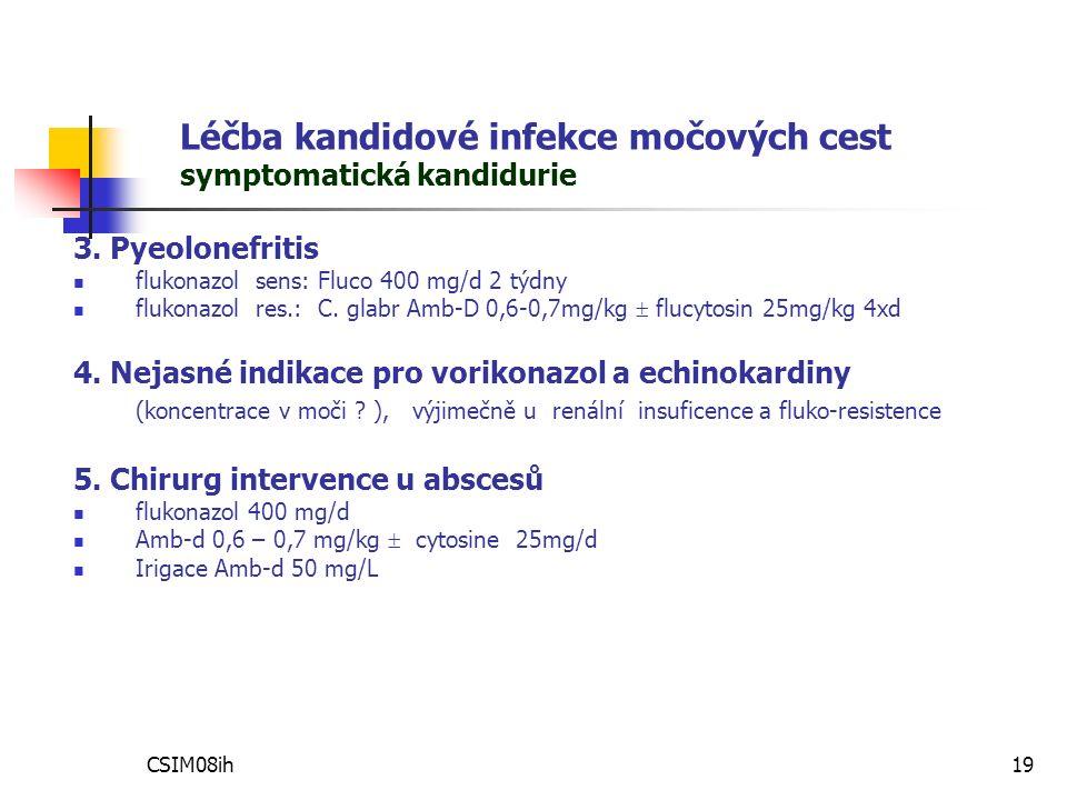 CSIM08ih19 Léčba kandidové infekce močových cest symptomatická kandidurie 3.