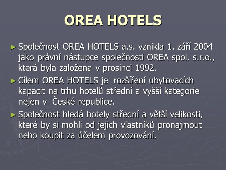 OREA HOTELS ► Společnost OREA HOTELS a.s. vznikla 1.