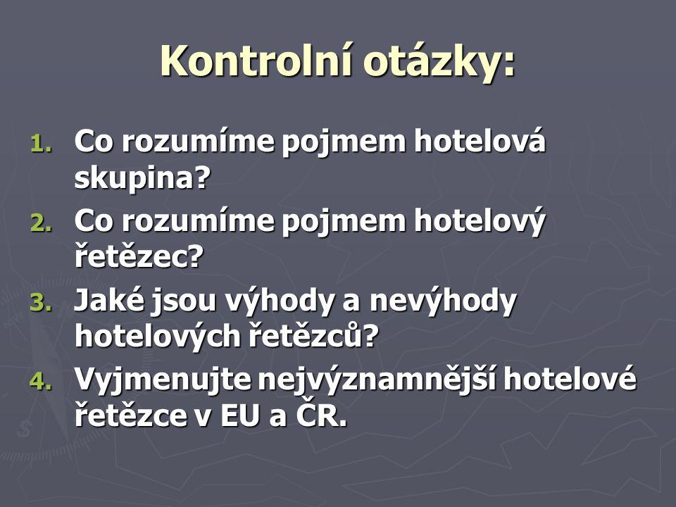 Kontrolní otázky: 1. Co rozumíme pojmem hotelová skupina.