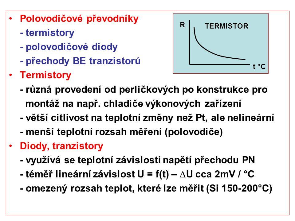 Polovodičové převodníky - termistory - polovodičové diody - přechody BE tranzistorů Termistory - různá provedení od perličkových po konstrukce pro mon