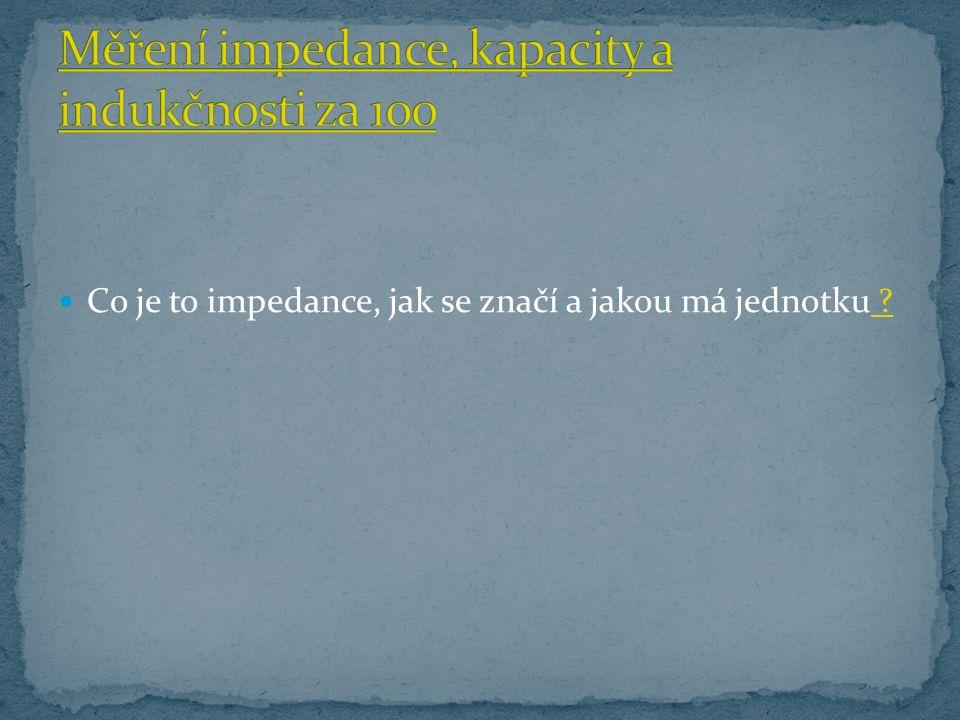Co je to impedance, jak se značí a jakou má jednotku