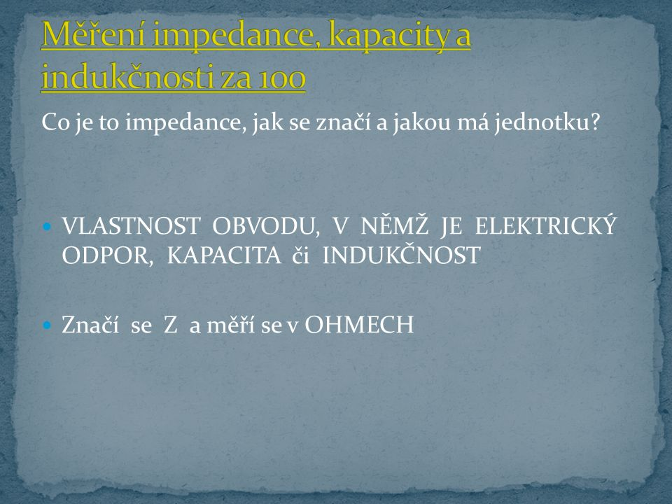 Co je to impedance, jak se značí a jakou má jednotku.