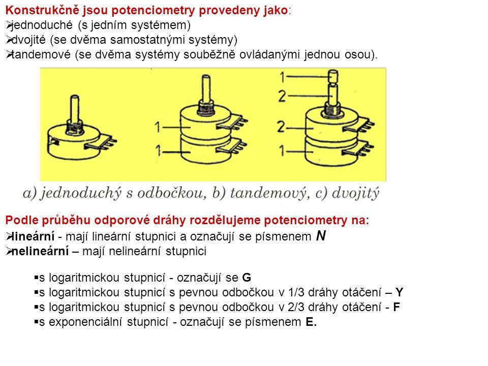 Konstrukčně jsou potenciometry provedeny jako:  jednoduché (s jedním systémem)  dvojité (se dvěma samostatnými systémy)  tandemové (se dvěma systémy souběžně ovládanými jednou osou).