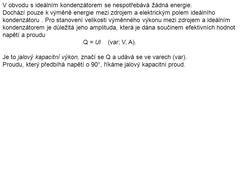 V obvodu s ideálním kondenzátorem se nespotřebává žádná energie.