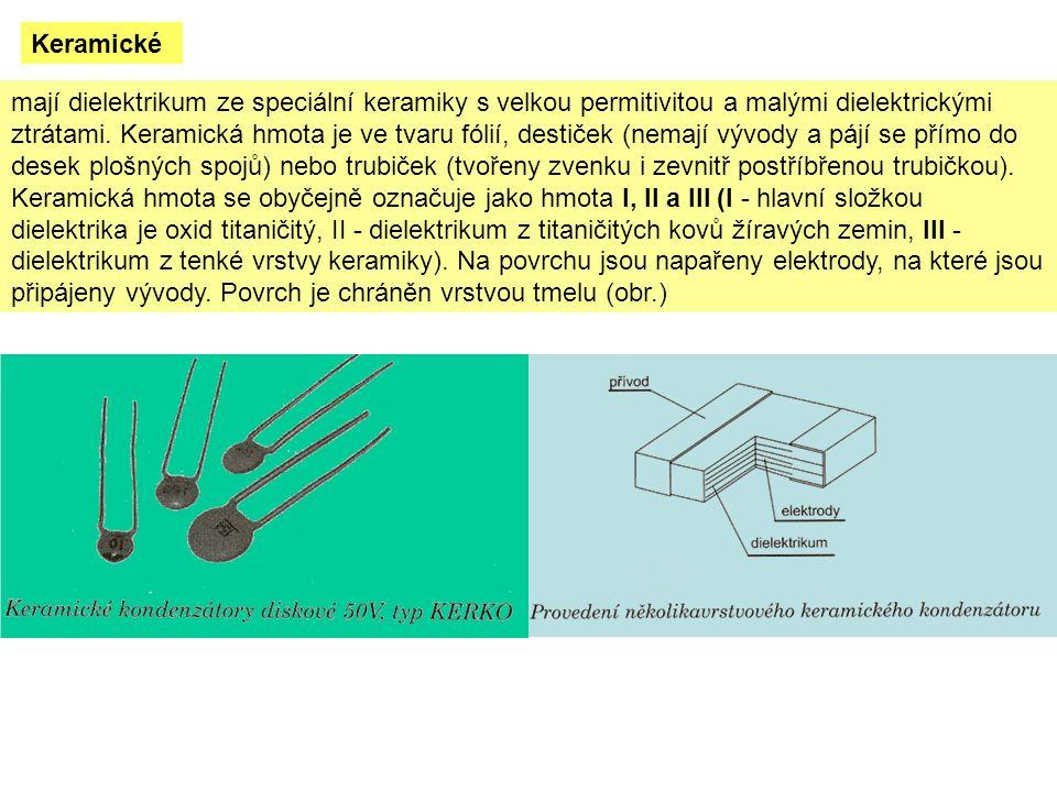 mají dielektrikum ze speciální keramiky s velkou permitivitou a malými dielektrickými ztrátami.
