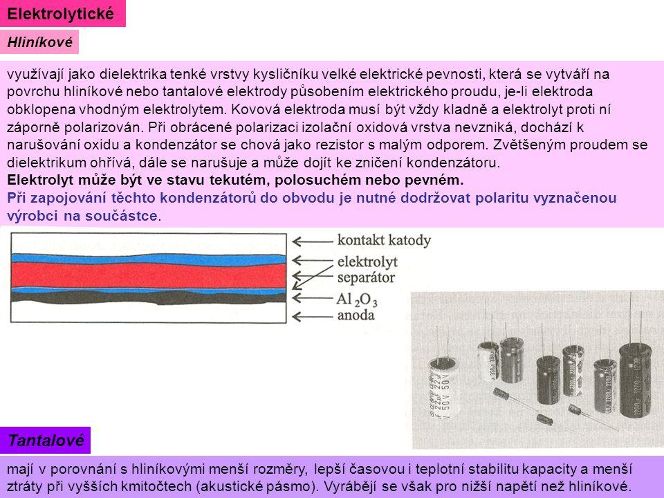 mají v porovnání s hliníkovými menší rozměry, lepší časovou i teplotní stabilitu kapacity a menší ztráty při vyšších kmitočtech (akustické pásmo).