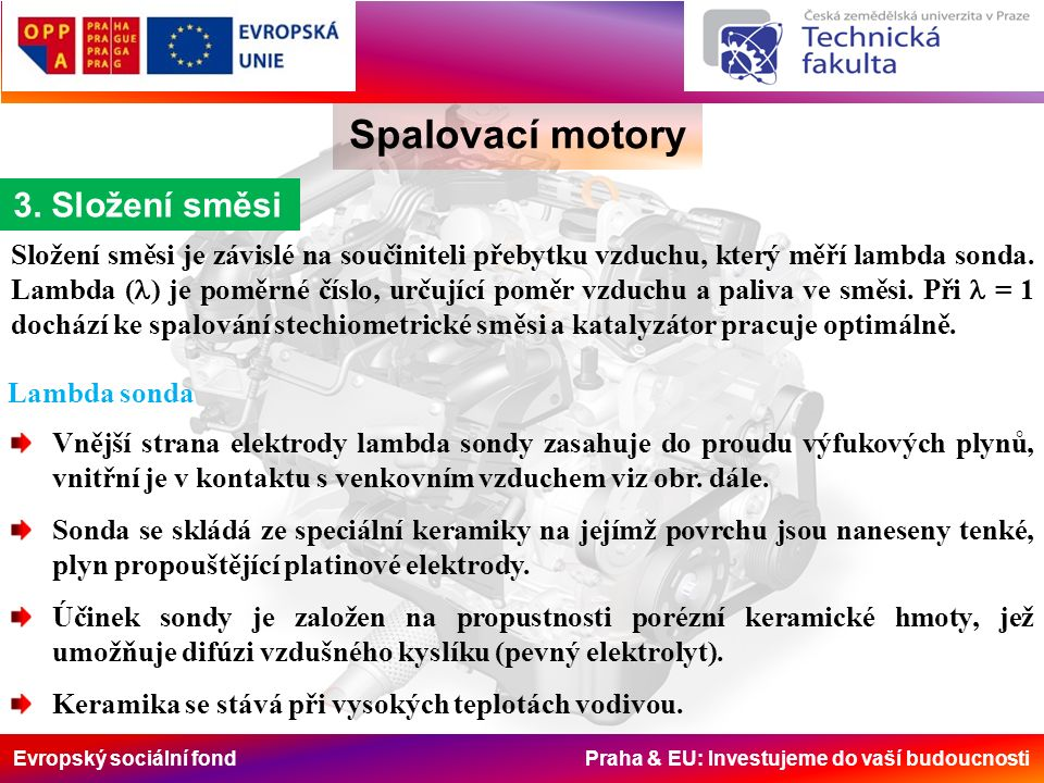 Evropský sociální fond Praha & EU: Investujeme do vaší budoucnosti Spalovací motory 2.