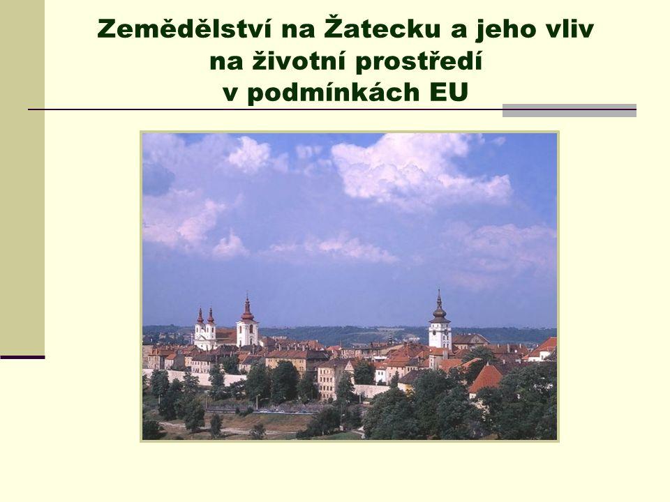 Zemědělství na Žatecku a jeho vliv na životní prostředí v podmínkách EU
