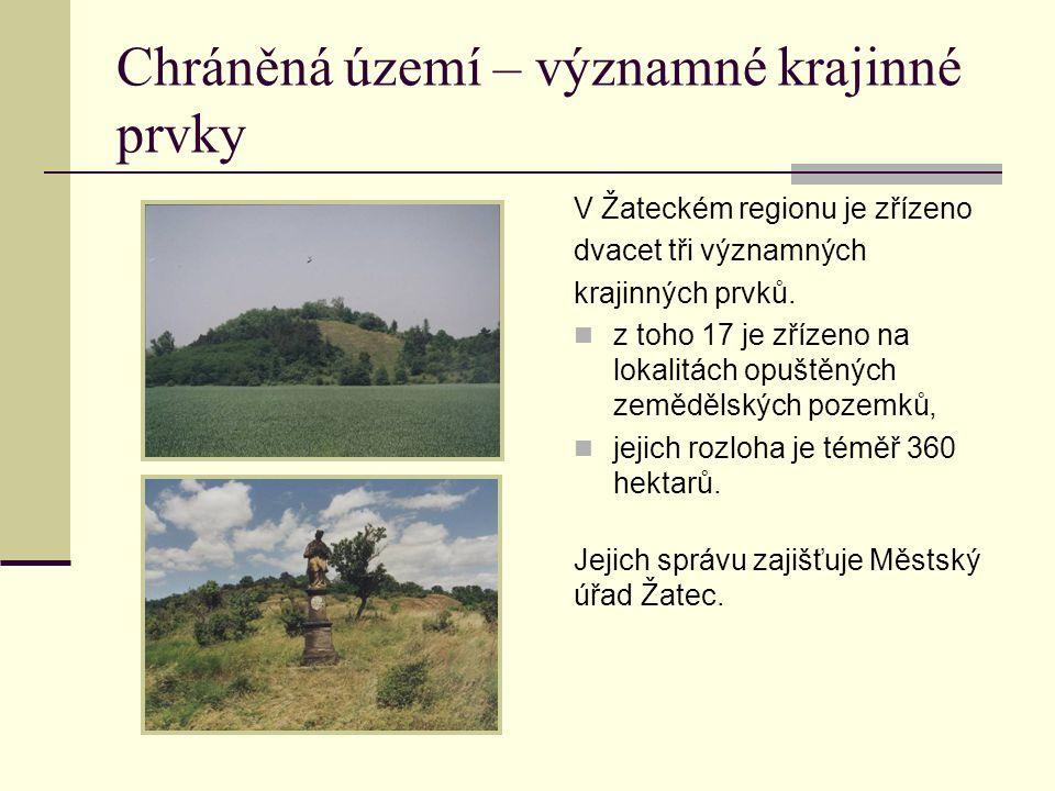 Chráněná území – významné krajinné prvky V Žateckém regionu je zřízeno dvacet tři významných krajinných prvků. z toho 17 je zřízeno na lokalitách opuš
