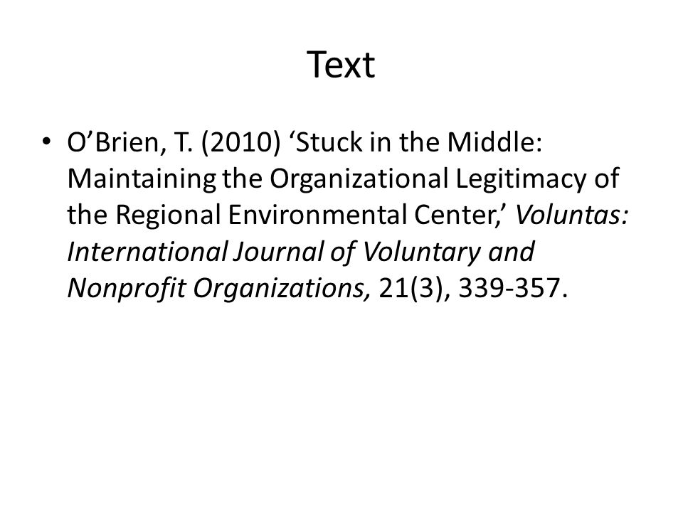 Text O'Brien, T. (2010) 'Stuck in the Middle: Maintaining the Organizational Legitimacy of the Regional Environmental Center,' Voluntas: International