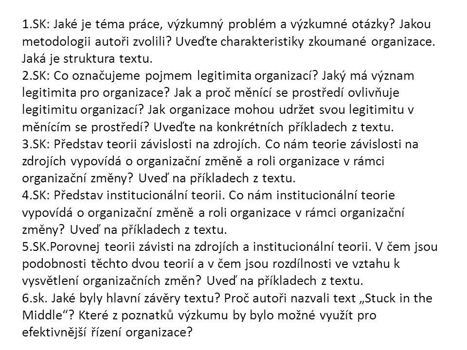1.SK: Jaké je téma práce, výzkumný problém a výzkumné otázky.