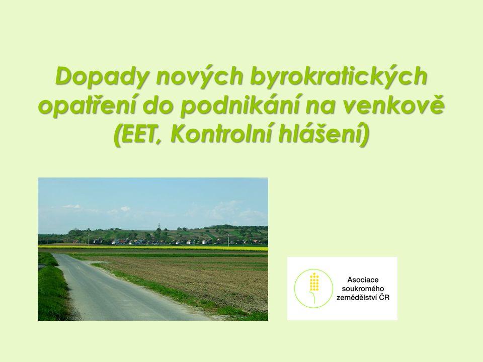 Dopady nových byrokratických opatření do podnikání na venkově (EET, Kontrolní hlášení) Dopady nových byrokratických opatření do podnikání na venkově (EET, Kontrolní hlášení)