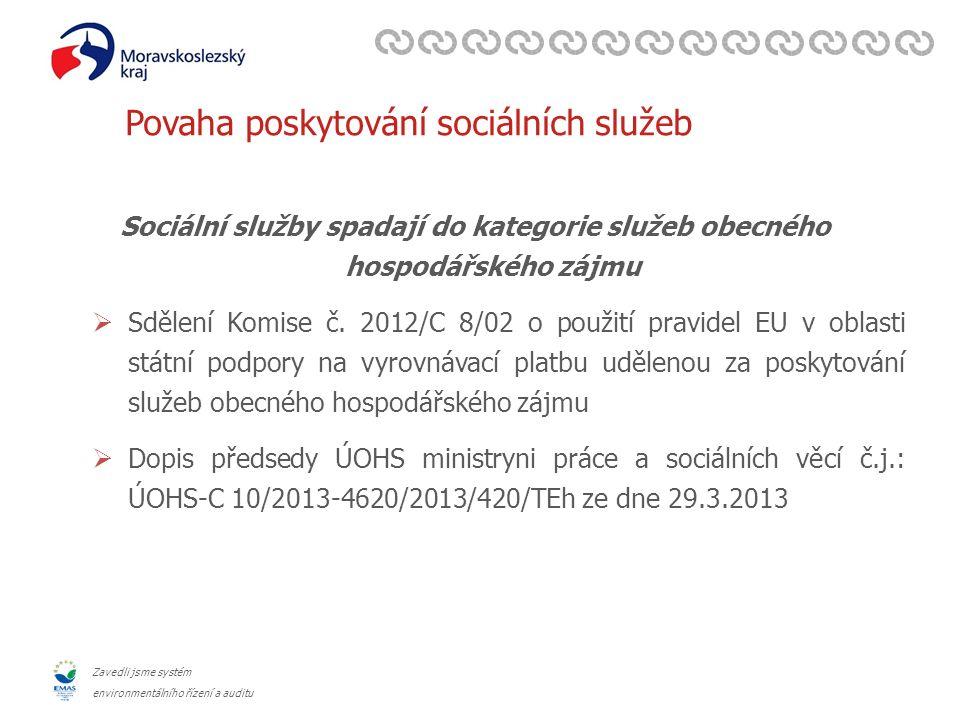 Zavedli jsme systém environmentálního řízení a auditu Povaha poskytování sociálních služeb Sociální služby spadají do kategorie služeb obecného hospodářského zájmu  Sdělení Komise č.