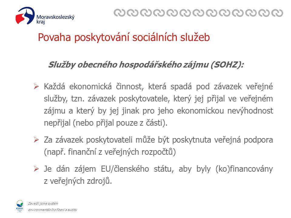 Zavedli jsme systém environmentálního řízení a auditu Výstup sociálních služeb z krajské sítě sociálních služeb Moravskoslezského kraje  Služba je ze sítě sociálních služeb vyřazena (přestává být financována, příp.