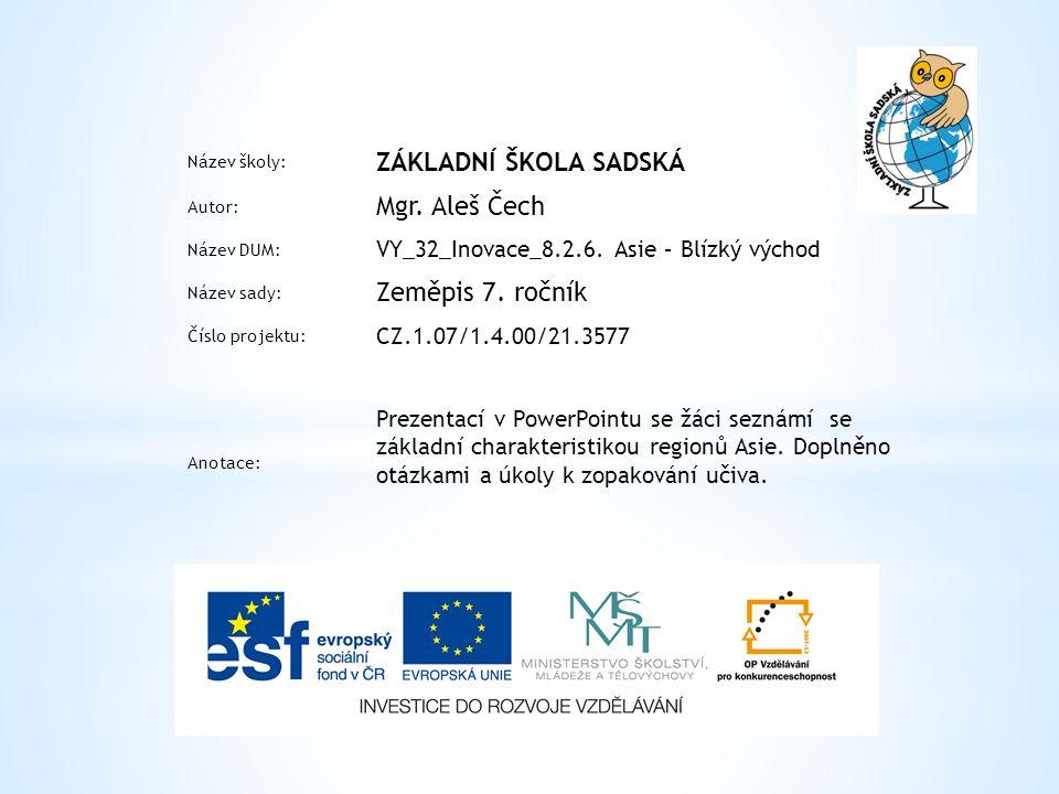 Název školy: ZÁKLADNÍ ŠKOLA SADSKÁ Autor: Mgr. Aleš Čech Název DUM: VY_32_Inovace_8.2.6.