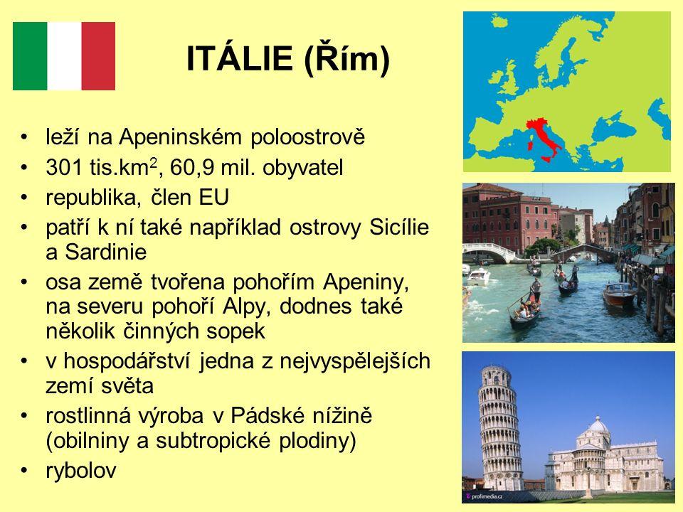 ITÁLIE (Řím) leží na Apeninském poloostrově 301 tis.km 2, 60,9 mil.