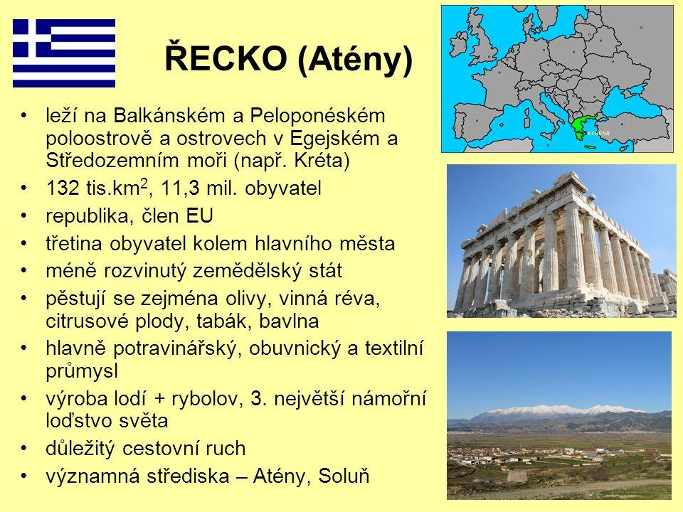 ŘECKO (Atény) leží na Balkánském a Peloponéském poloostrově a ostrovech v Egejském a Středozemním moři (např.
