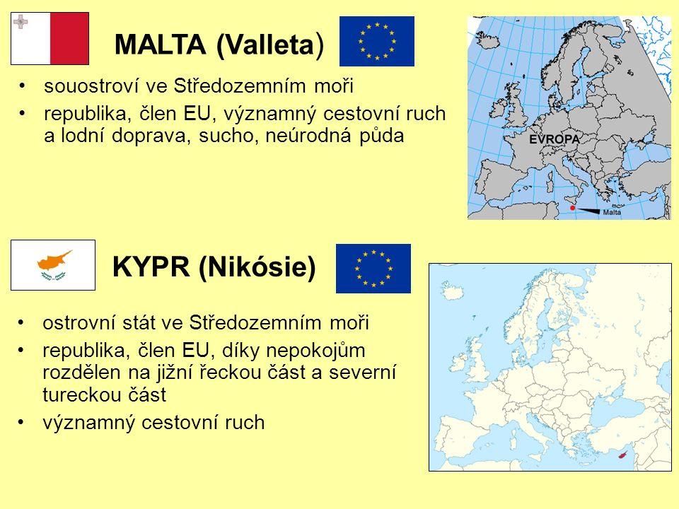 KYPR (Nikósie) ostrovní stát ve Středozemním moři republika, člen EU, díky nepokojům rozdělen na jižní řeckou část a severní tureckou část významný cestovní ruch MALTA (Valleta ) souostroví ve Středozemním moři republika, člen EU, významný cestovní ruch a lodní doprava, sucho, neúrodná půda