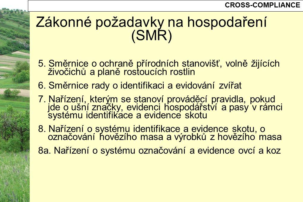 CROSS-COMPLIANCE Zákonné požadavky na hospodaření (SMR) 5. Směrnice o ochraně přírodních stanovišť, volně žijících živočichů a planě rostoucích rostl