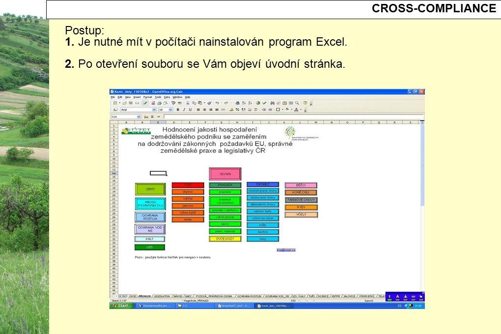 CROSS-COMPLIANCE Postup: 1. Je nutné mít v počítači nainstalován program Excel. 2. Po otevření souboru se Vám objeví úvodní stránka.