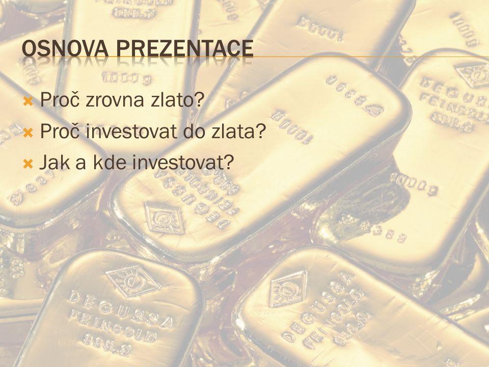  Proč zrovna zlato  Proč investovat do zlata  Jak a kde investovat
