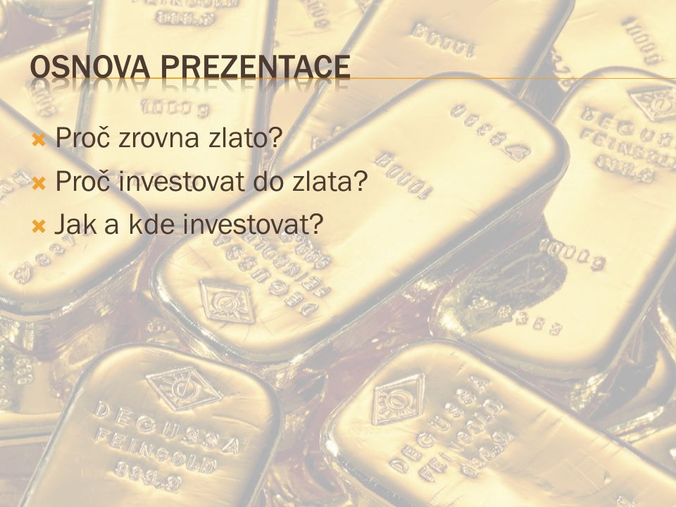  Vlastnosti zlata  Zásoba zlata