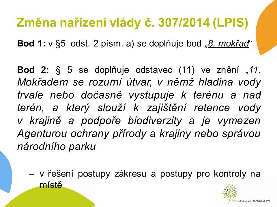 Změna nařízení vlády č. 307/2014 (LPIS) Bod 1: v §5 odst.