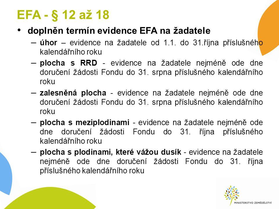 EFA - § 12 až 18 doplněn termín evidence EFA na žadatele – úhor – evidence na žadatele od 1.1.