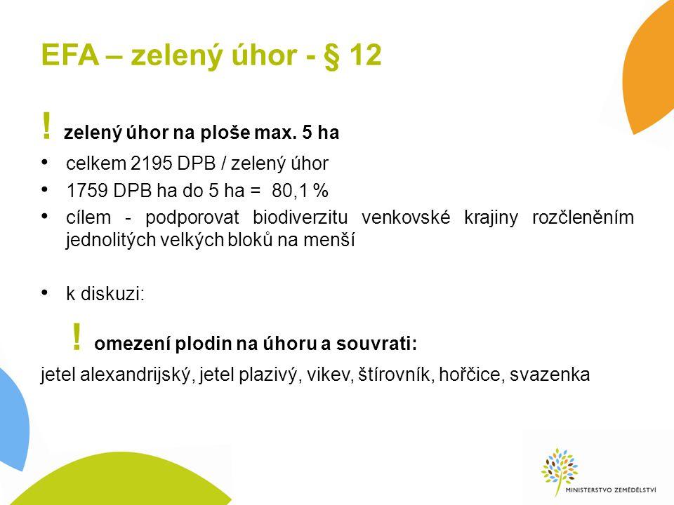 EFA – zelený úhor - § 12 . zelený úhor na ploše max.