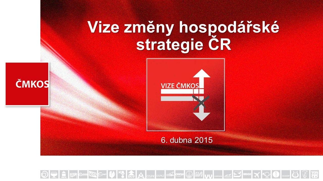 Vize změny hospodářské strategie ČR 6. dubna 2015
