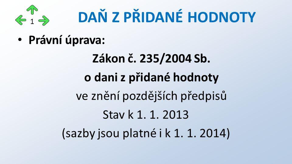 Právní úprava: Zákon č. 235/2004 Sb.