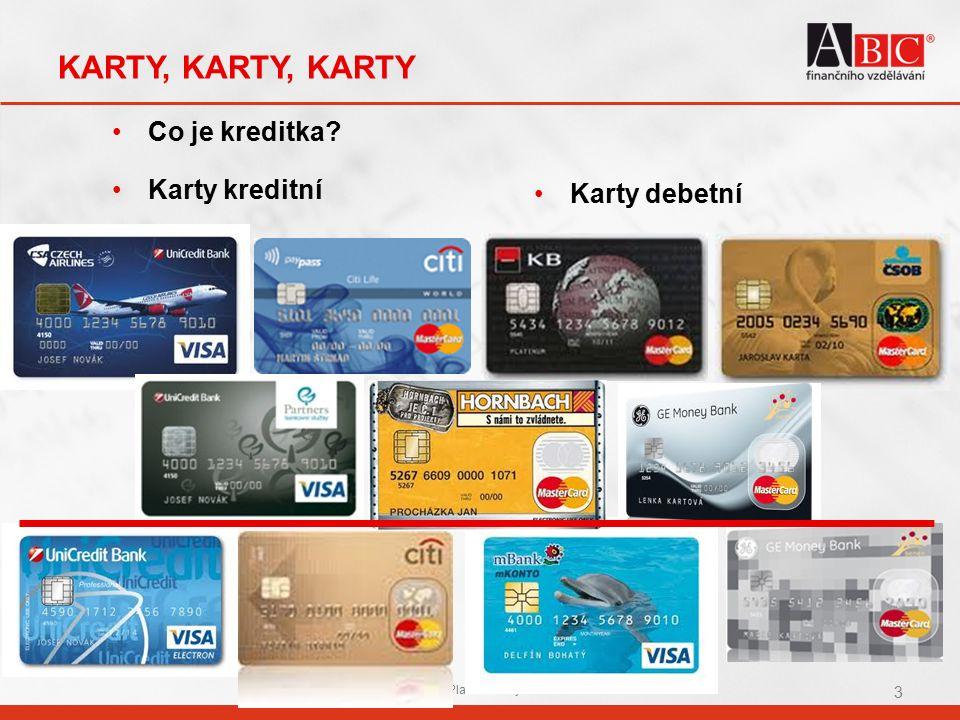 04 Platební karty 3 KARTY, KARTY, KARTY Co je kreditka? Karty debetní Karty kreditní