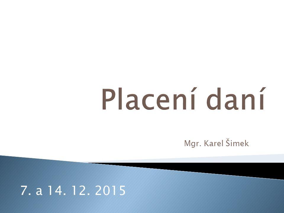 Mgr. Karel Šimek 7. a 14. 12. 2015