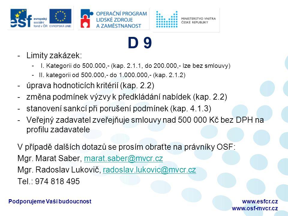D 9 -Limity zakázek: - I. Kategorii do 500.000,- (kap.