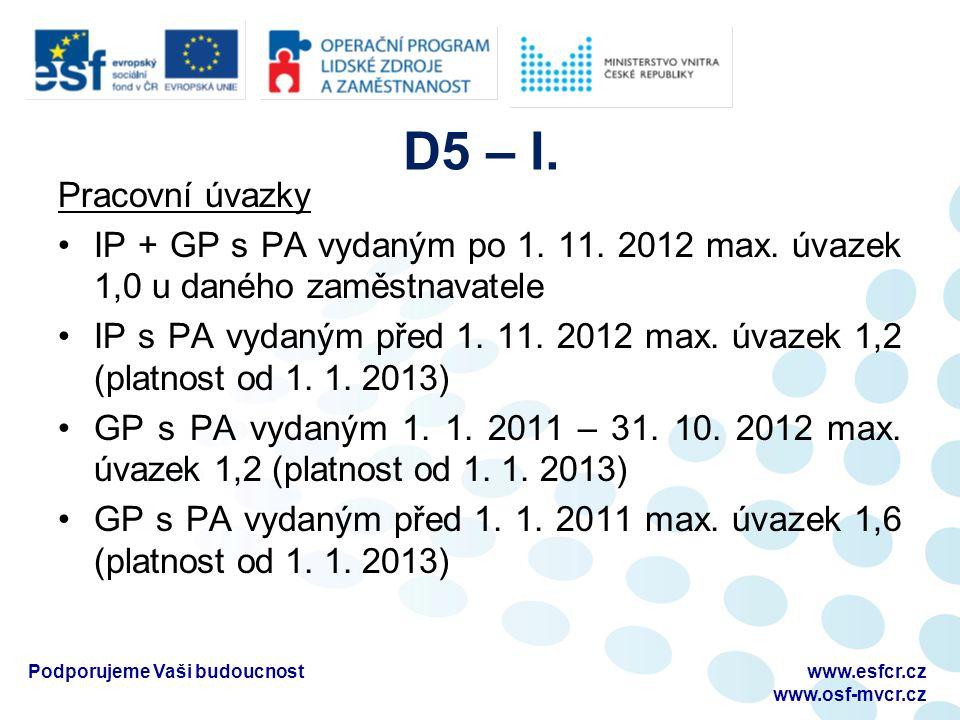 D5 – I. Pracovní úvazky IP + GP s PA vydaným po 1.