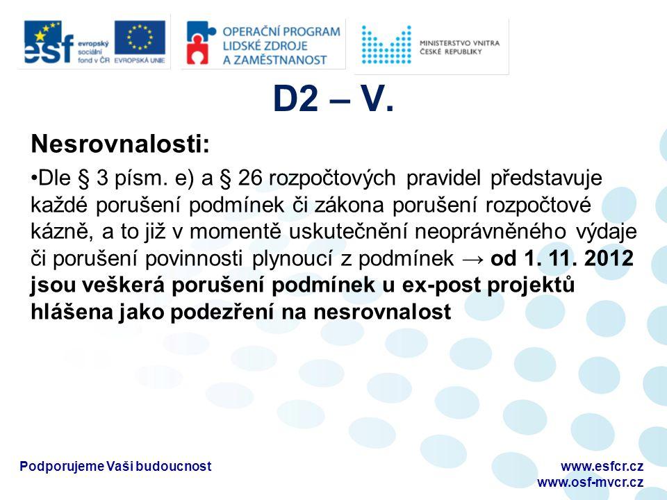 D2 – V. Podporujeme Vaši budoucnost Nesrovnalosti: Dle § 3 písm.