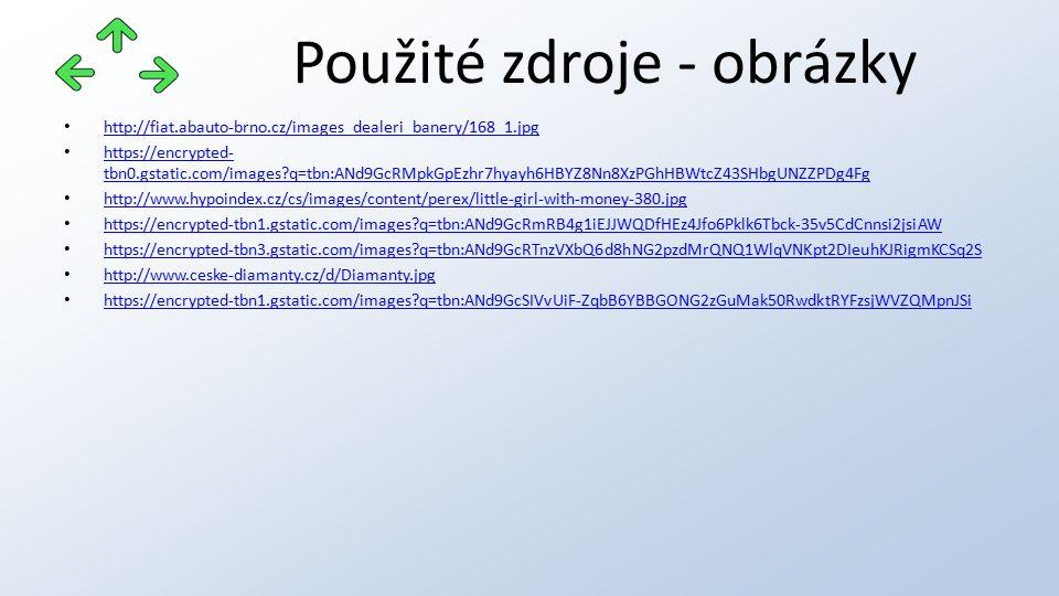 Použité zdroje - obrázky http://fiat.abauto-brno.cz/images_dealeri_banery/168_1.jpg https://encrypted- tbn0.gstatic.com/images?q=tbn:ANd9GcRMpkGpEzhr7