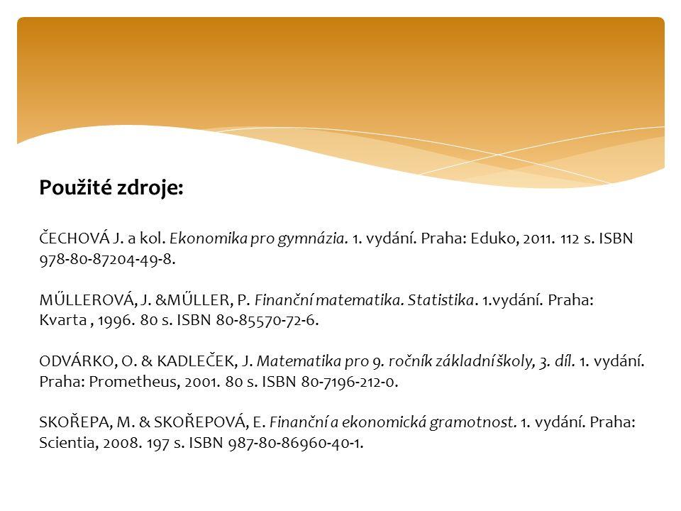 Použité zdroje: ČECHOVÁ J. a kol. Ekonomika pro gymnázia.