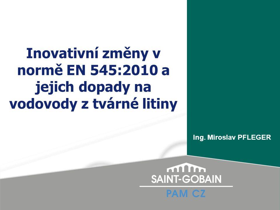 Inovativní změny v normě EN 545:2010 a jejich dopady na vodovody z tvárné litiny Ing.