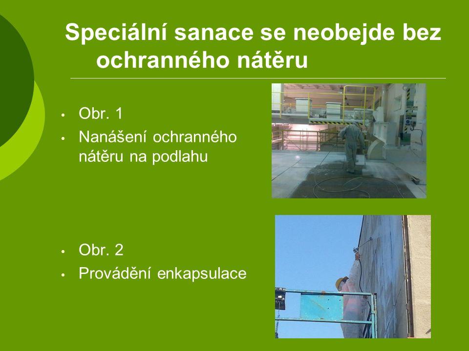 Speciální sanace se neobejde bez ochranného nátěru Obr. 1 Nanášení ochranného nátěru na podlahu Obr. 2 Provádění en kapsulace