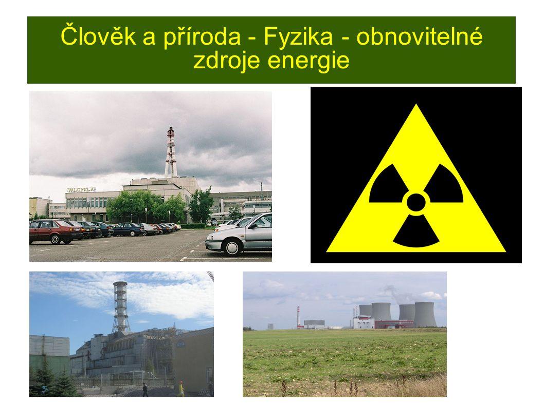 Člověk a příroda - Fyzika - obnovitelné zdroje energie
